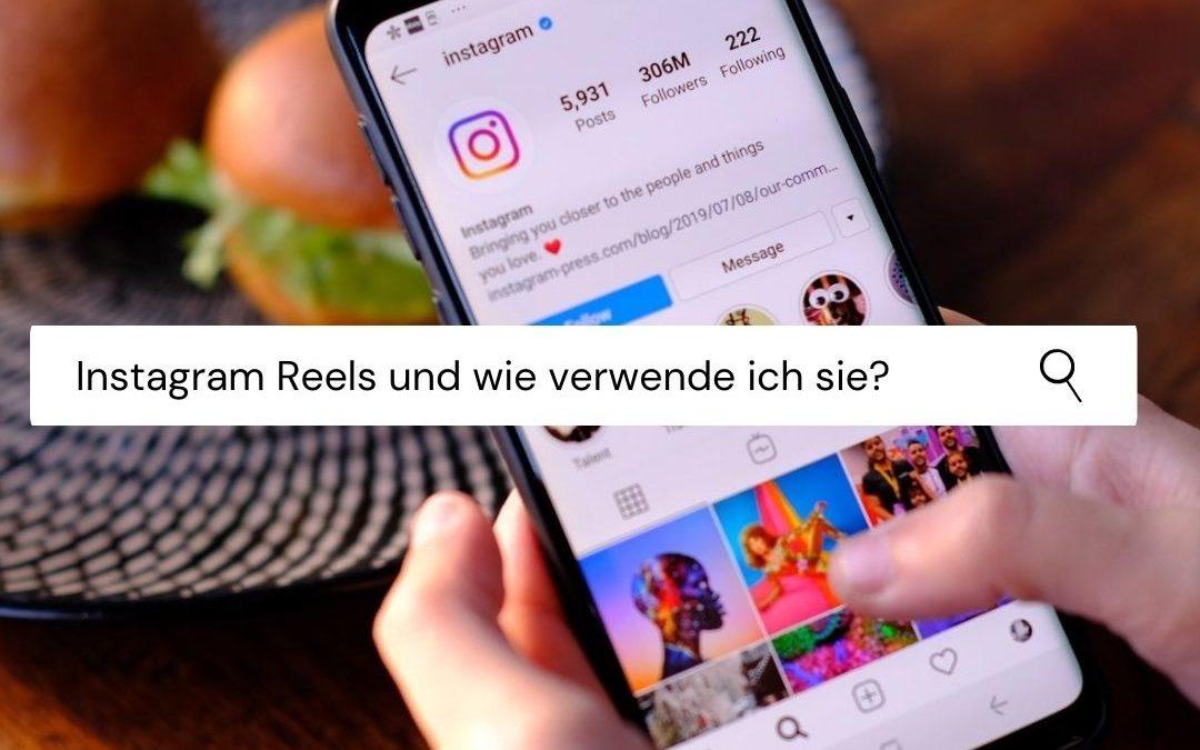 Was sind Instagram-Reels und wie verwenden Sie sie?