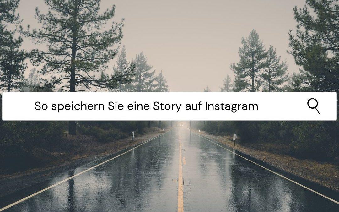 So speichern Sie eine Story auf Instagram: Der vollständige Insta Story-Download-Leitfaden